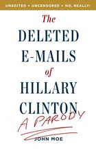 The Deleted E-mails Of Hillary Clinton: A Parody