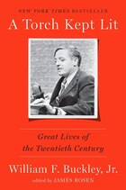 A Torch Kept Lit: Great Lives Of The Twentieth Century