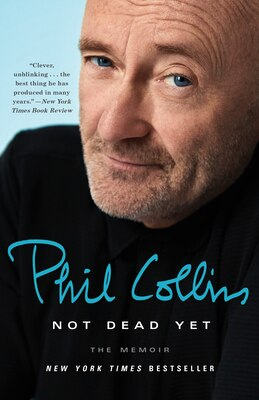 Book Not Dead Yet: The Memoir by Phil Collins