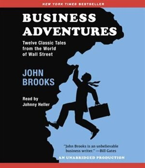 Business Adventures: Twelve Classic Tales From The World Of Wall Street de John Brooks