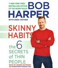 Skinny Habits: The 6 Secrets Of Thin People