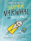Super Narwhal And Jelly Jolt (a Narwhal And Jelly Book #2): A Narwhal And Jelly Book