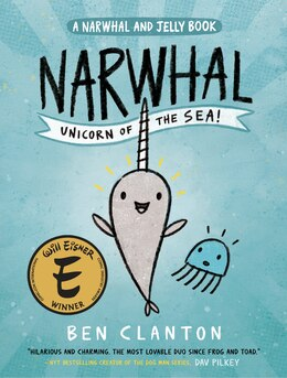 Book Narwhal: Unicorn Of The Sea (a Narwhal And Jelly Book #1) by Ben Clanton