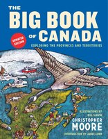 The Big Book Of Canada (updated Edition): Exploring The Provinces And Territories