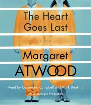The Heart Goes Last: A Novel de Margaret Atwood