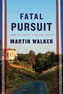 Fatal Pursuit: A Novel by Martin Walker