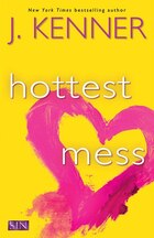 Hottest Mess: A Dirtiest Novel