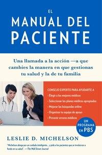 El Manual Del Paciente: Cómo Salvar Su Vida Y La De Sus Seres Queridos