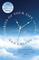 Book Stories Of Your Life And Others by Ted Chiang