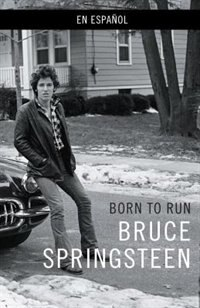 Born To Run (spanish-language Edition) by Bruce Springsteen