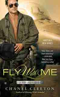 Fly With Me: A Wild Aces Romance by Chanel Cleeton