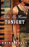 Take Me Home Tonight: A Rock Star Romance