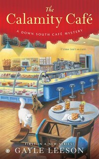The Calamity Café: A Down South Café Mystery