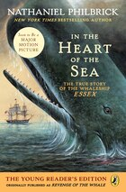 In The Heart Of The Sea (young Readers Edition): The True Story Of The Whaleship Essex