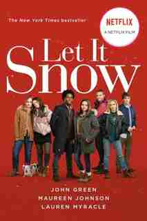 Let It Snow (movie Tie-in): Three Holiday Romances by John Green