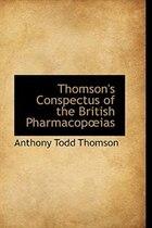 Thomson's Conspectus of the British Pharmacopias