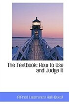 The Textbook: How to Use and Judge It