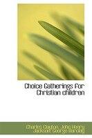 Choice Gatherings for Christian children