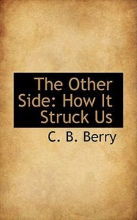 Book The Other Side: How It Struck Us by C. B. Berry
