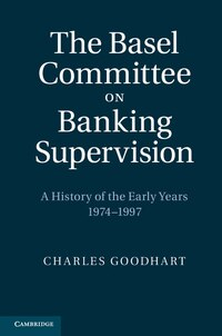 The Basel Committee on Banking Supervision: A History of the Early Years 1974-1997