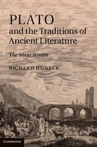Plato and the Traditions of Ancient Literature: <EM>The Silent Stream</EM>