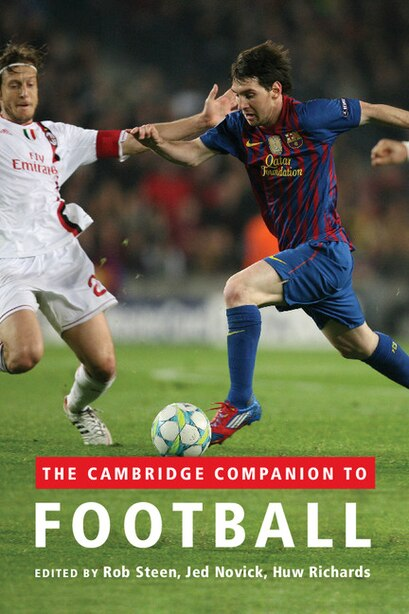 The Cambridge Companion to Football by Rob Steen
