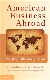 American Business Abroad: Ford on Six Continents