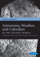 Astronomy, Weather, and Calendars in the Ancient World: Parapegmata and Related Texts in Classical…