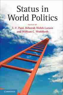Status In World Politics by T. V. Paul