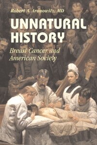 Unnatural History: Breast Cancer and American Society