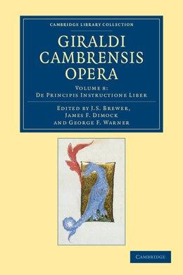 Book Giraldi Cambrensis opera by J. S. Brewer