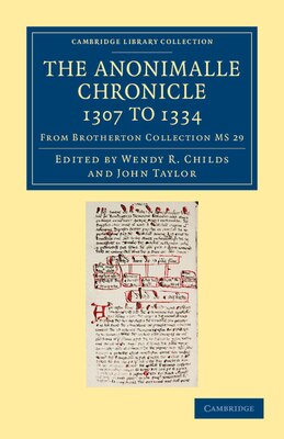 Book The Anonimalle Chronicle 1307 to 1334: From Brotherton Collection MS 29 by Wendy R. Childs