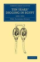 Ten Years Digging in Egypt: 1881-1891