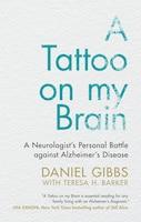 A Tattoo On My Brain: A Neurologist's Personal Battle Against Alzheimer's Disease
