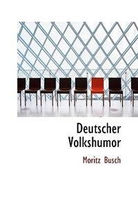 Deutscher Volkshumor de Moritz Busch