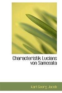 Characteristik Lucians von Samosata de Karl Georg Jacob