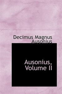 Ausonius, Volume II