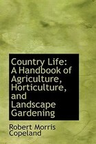 Country Life: A Handbook of Agriculture, Horticulture, and Landscape Gardening (Supplement)