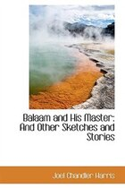 Balaam and His Master: And Other Sketches and Stories