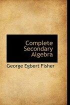 Complete Secondary Algebra