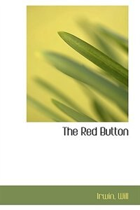 Book The Red Button by Irwin Will