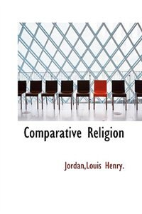 Comparative Religion by JordanLouis Henry.