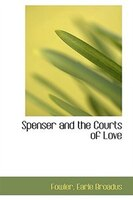 Spenser and the Courts of Love