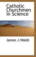 Catholic Churchmen in Science