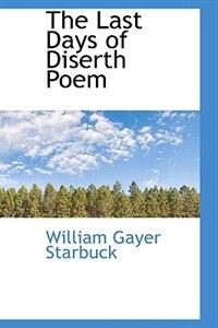 The Last Days of Diserth Poem