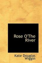 Rose O'The River