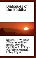 Book Dialogues of the Buddha by Davids T. W. Rhys (Thomas William Rhys)