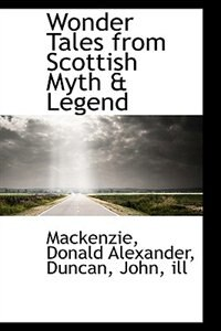Wonder Tales from Scottish Myth & Legend