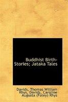 Buddhist Birth-Stories: Jataka Tales