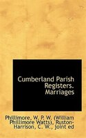 Cumberland Parish Registers. Marriages